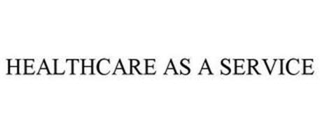 HEALTHCARE AS A SERVICE