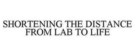 SHORTENING THE DISTANCE FROM LAB TO LIFE