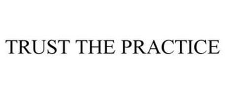 TRUST THE PRACTICE