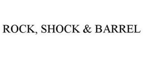 ROCK, SHOCK & BARREL