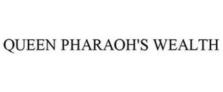 QUEEN PHARAOH'S WEALTH