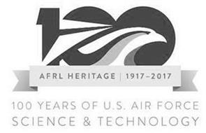 100 AFRL HERITAGE 1917-2017 100 YEARS OF U.S. AIR FORCE SCIENCE & TECHNOLOGY