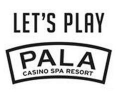 LET'S PLAY PALA CASINO SPA RESORT