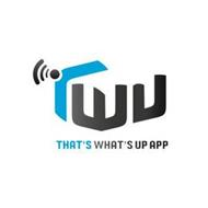 TWU THAT'S WHAT'S UP APP