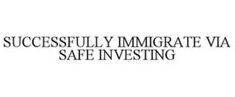 SUCCESSFULLY IMMIGRATE VIA SAFE INVESTING