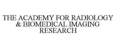 THE ACADEMY FOR RADIOLOGY & BIOMEDICAL IMAGING RESEARCH