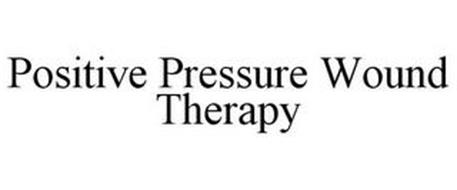 POSITIVE PRESSURE WOUND THERAPY