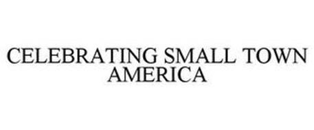 CELEBRATING SMALL TOWN AMERICA