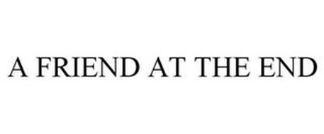 A FRIEND AT THE END