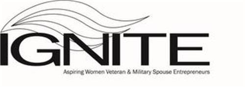 IGNITE ASPIRING WOMEN VETERAN & MILITARY SPOUSE ENTREPRENEURS