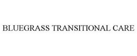BLUEGRASS TRANSITIONAL CARE