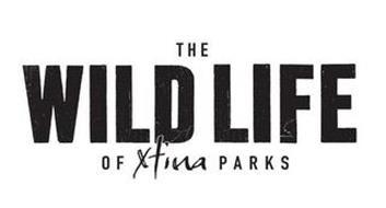 THE WILD LIFE OF XTINA PARKS