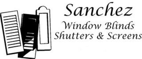 SANCHEZ WINDOW BLINDS, SHUTTERS AND SCREENS
