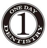 1 ONE DAY DENTISTRY
