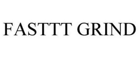 FASTTT GRIND