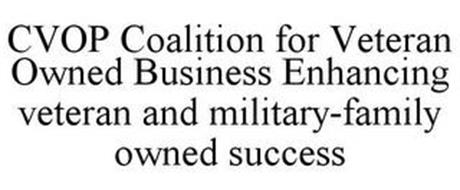 CVOP COALITION FOR VETERAN OWNED BUSINESS ENHANCING VETERAN AND MILITARY-FAMILY OWNED SUCCESS