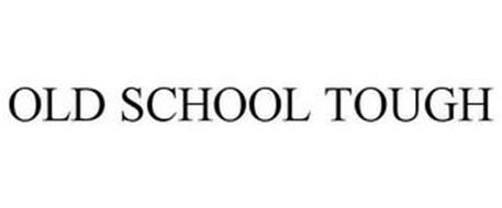 OLD SCHOOL TOUGH
