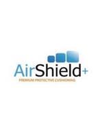AIRSHIELD+ PREMIUM PROTECTIVE CUSHIONING