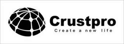 CRUSTPRO CREATE A NEW LIFE
