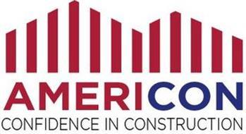AMERICON CONFIDENCE IN CONSTRUCTION