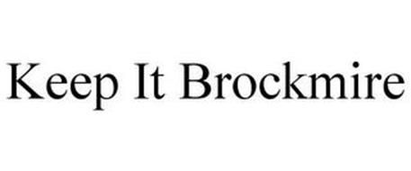 KEEP IT BROCKMIRE