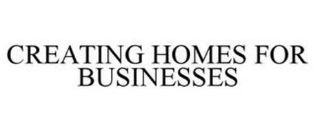 CREATING HOMES FOR BUSINESSES