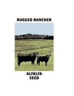 RUGGED RANCHER ALFALFA SEED