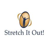 STRETCH IT OUT!