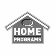 Q HOME PROGRAMS
