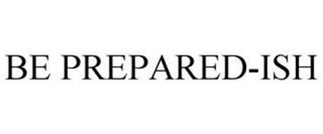 BE PREPARED-ISH