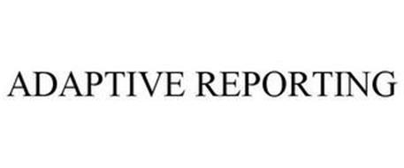 ADAPTIVE REPORTING
