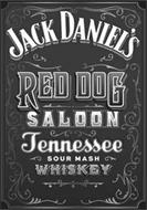JACK DANIEL'S RED DOG SALOON TENNESSEE SOUR MASH WHISKEY