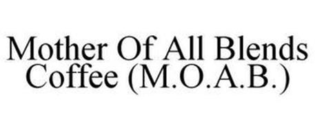 MOTHER OF ALL BLENDS COFFEE (M.O.A.B.)