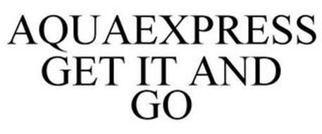 AQUAEXPRESS GET IT AND GO