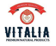 PREMIUM QUALITY VITALIA PREMIUM NATURALPRODUCTS VITALIA VITALIA · DAL 1979·
