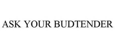 ASK YOUR BUDTENDER