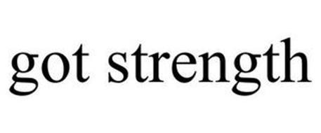 GOT STRENGTH
