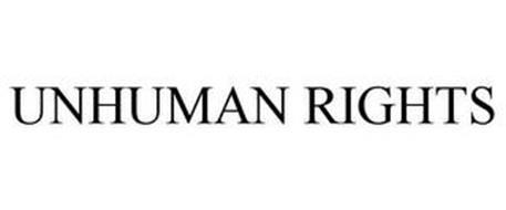 UNHUMAN RIGHTS