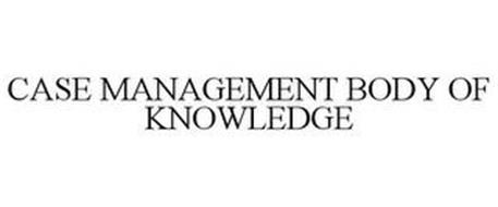 CASE MANAGEMENT BODY OF KNOWLEDGE