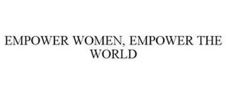 EMPOWER WOMEN, EMPOWER THE WORLD