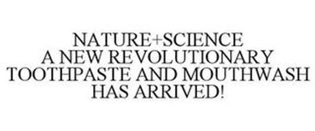 NATURE+SCIENCE A NEW REVOLUTIONARY TOOTHPASTE AND MOUTHWASH HAS ARRIVED!