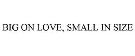 BIG ON LOVE, SMALL IN SIZE