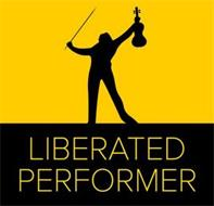 LIBERATED PERFORMER