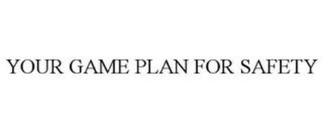 YOUR GAME PLAN FOR SAFETY