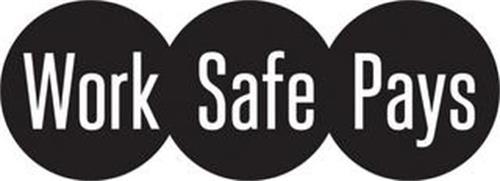 WORK SAFE PAYS