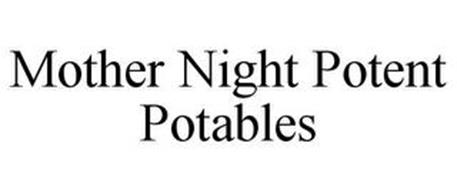 MOTHER NIGHT POTENT POTABLES
