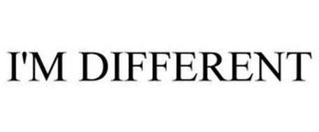 I'M DIFFERENT