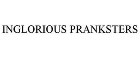 INGLORIOUS PRANKSTERS