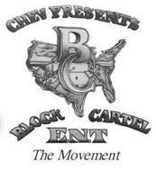 CHEV PRESENTS BC BLOCK CARTEL ENT THE MOVEMENT.