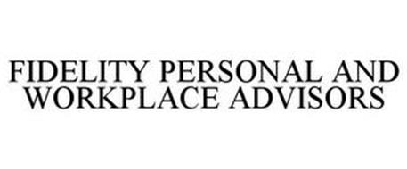 FIDELITY PERSONAL AND WORKPLACE ADVISORS